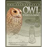 The Illustrated Owl: Screech & Snowy: The Ultimate Reference Guide for Bird Lovers, Woodcarvers, and Artists (... by Denny Rogers and Lori Corbett (Sep 1, 2006)