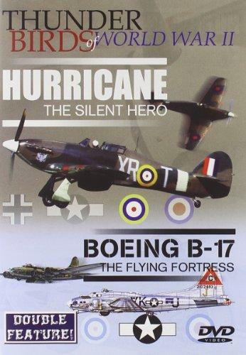 Thunderbirds Of World War II - Hurricane / Boeing B17 [Import anglais]