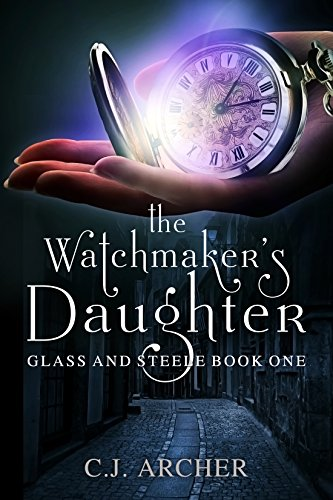 The Watchmaker's Daughter (Glass and Steele Book 1) steampunk buy now online