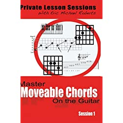 Master Moveable Chords on the Guitar - Private Lesson Sessions