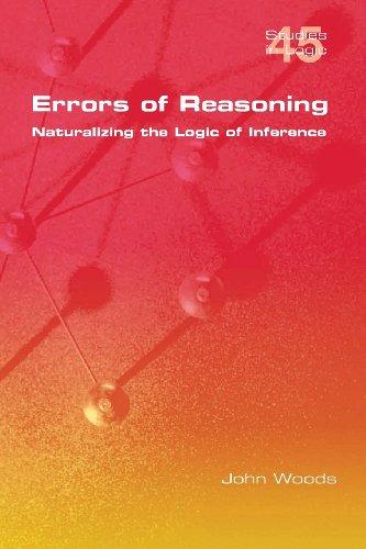 Errors Of Reasoning. Naturalizing The Logic Of Inference (Studies In Logic)