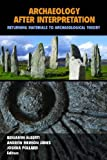 img - for Archaeology After Interpretation: Returning Materials to Archaeological Theory book / textbook / text book