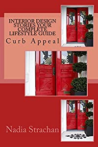 Interior Design Stories Your Complete Lifestyle Guide: Curb Appeal from Nadia Strachan