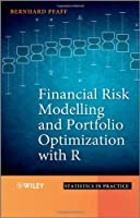 Financial Risk Modelling and Portfolio Optimization with R Front Cover
