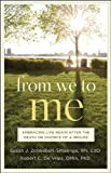 img - for From We to Me: Embracing Life Again After the Death or Divorce of a Spouse book / textbook / text book
