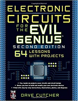 Electronic Circuits for the Evil Genius 2/E: Dave Cutcher ...