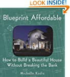 Blueprint Affordable: How to Build a...