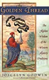 img - for The Golden Thread: The Ageless Wisdom of the Western Mystery Traditions book / textbook / text book