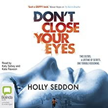 Don't Close Your Eyes Audiobook by Holly Seddon Narrated by Katy Sobey, Kate Rawson