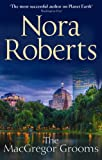 Nora Roberts The MacGregor Grooms (Mills & Boon Single Titles) (Mills & Boon Special Releases)