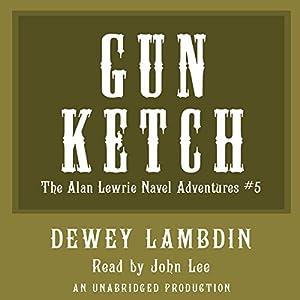 The Gun Ketch Hörbuch