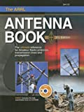 The ARRL Antenna Book: The Ultimate Reference for Amateur Radio Antennas, Transmission Lines And Propagation
