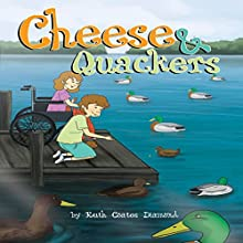 Cheese & Quackers (       UNABRIDGED) by Ruth Coates Diamond Narrated by Alphecca Perpetua