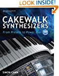 Cakewalk Synthesizers: From Presets t...