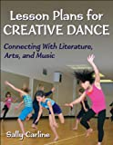 img - for Lesson Plans for Creative Dance: Connecting With Literature, Arts, and Music book / textbook / text book