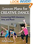 Lesson Plans for Creative Dance: Conn...