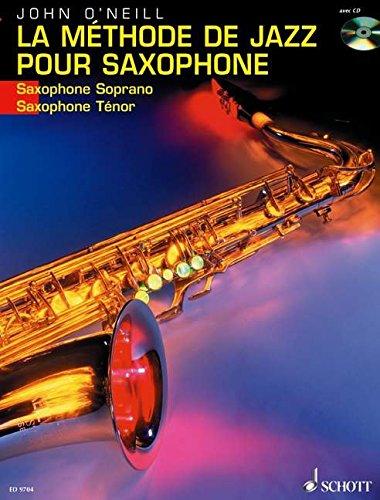 La Methode De Jazz Pour Saxophone Soprano/Tenor : Du Premier Son a Charlie Parker + CD