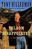 Seldom Disappointed: A Memoir