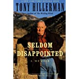 Seldom Disappointed: A Memoirpar Tony Hillerman