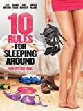 10 Rules for Sleeping Around (Watch Now While It's in Theaters)