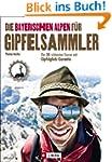 Wanderf�hrer Bayerische Alpen: Die 30...