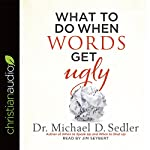 What to Do When Words Get Ugly | Michael D. Sedler