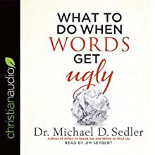 What to Do When Words Get Ugly Audiobook by Michael D. Sedler Narrated by Jim Seybert