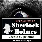 L'école du prieuré (Les enquêtes de Sherlock Holmes 15) | Arthur Conan Doyle
