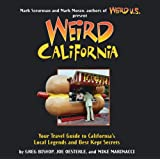 Weird California: You Travel Guide to California's Local Legends and Best Kept Secrets