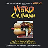 img - for Weird California: You Travel Guide to California's Local Legends and Best Kept Secrets book / textbook / text book