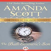 The Bath Eccentric's Son: The Bath Trilogy, Book 3 Audiobook by Amanda Scott Narrated by Rebecca Rogers