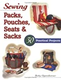 img - for By Betty Oppenheimer Sewing Packs, Pouches, Seats & Sacks: 30 Easy Projects book / textbook / text book