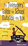 Image of The Teenagers' Guide to School Outside the Box
