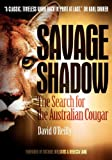 img - for Savage Shadow: The Search for the Australian Cougar book / textbook / text book