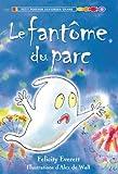 Le Fantome Du Parc (French Edition) (0545982189) by Everett, Felicity