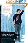 Elliott Smith and the Big Nothing