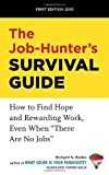 img - for The Job-Hunter's Survival Guide: How to Find a Rewarding Job Even When