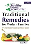 img - for Traditional Remedies For Modern Families: How to avoid unnecessary trips to the doctor by using nature's own best treatments for common ailments. (The Healthy Home Economist  Guide) (Volume 2) book / textbook / text book