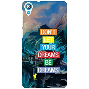 HTC Desire 820 Back Cover - Don'T Let Your Dreams Fall Designer Cases
