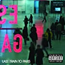 Last Train To Paris [Explicit]