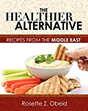 img - for The Healthier Alternative: Recipes from the Middle East book / textbook / text book