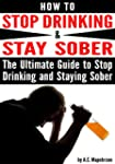 How to Stop Drinking and Stay Sober:...