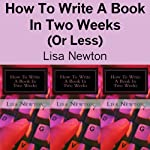 How to Write a Book in Two Weeks (or Less) | Lisa Newton