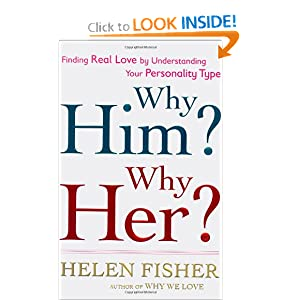 Why Him? Why Her? - Helen Fisher