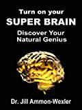 Turn on Your SUPER BRAIN: Discover Your Natural Genius