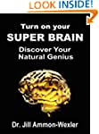 Turn on Your SUPER BRAIN: Discover Yo...