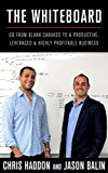 The Whiteboard: Go From Blank Canvass to a Productive, Leveraged & Highly-Profitable Business