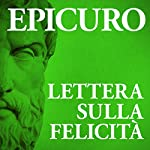 Lettera sulla felicità |  Epicuro