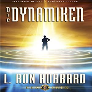 Die Dynamiken [The Dynamics] | [L. Ron Hubbard]