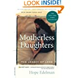 Motherless Daughters: The Legacy of Loss, Second Edition by Hope Edelman  (Mar 21, 2006)